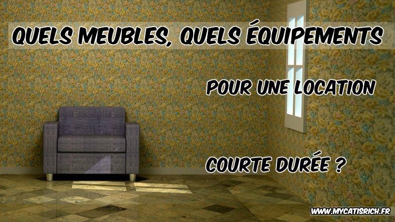 quels meubles quels quipements pour une location courte. Black Bedroom Furniture Sets. Home Design Ideas