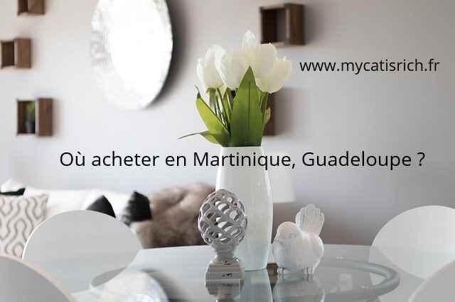 où acheter Martinique Guadeloupe